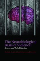The Neurobiological Basis of Violence