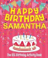 Happy Birthday Samantha - The Big Birthday Activity Book