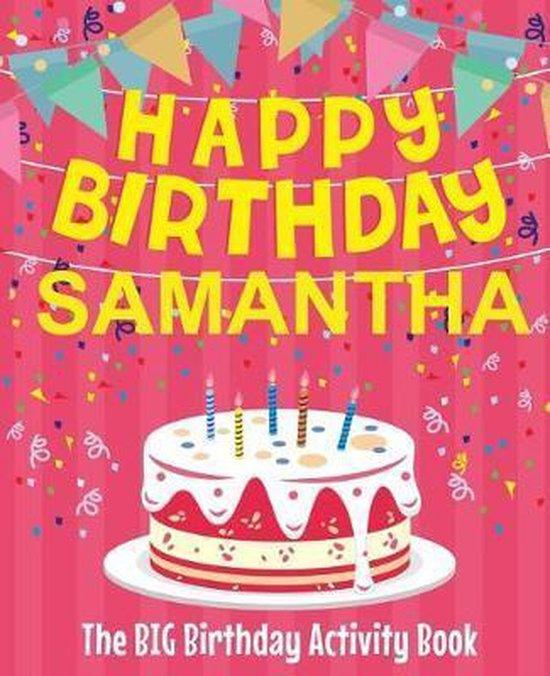 Happy Birthday Samantha - The Big Birthday Activity Book