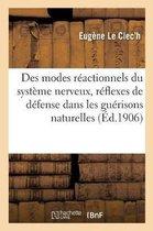 Des modes reactionnels du systeme nerveux, reflexes de defense dans les guerisons naturelles