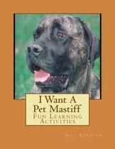 I Want a Pet Mastiff