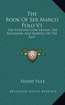 The Book of Ser Marco Polo V1