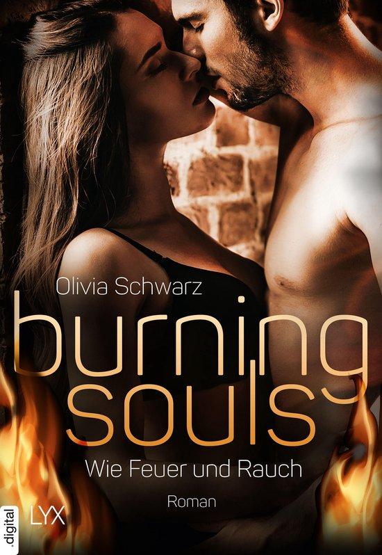 Boek cover Burning Souls - Wie Feuer und Rauch van Olivia Schwarz (Onbekend)