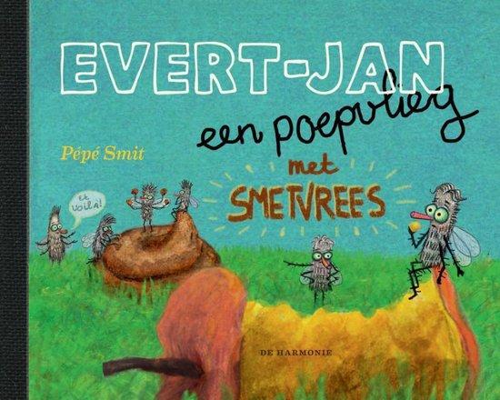 Evert-Jan, een poepvlieg met smetvrees - Pépé Smit  