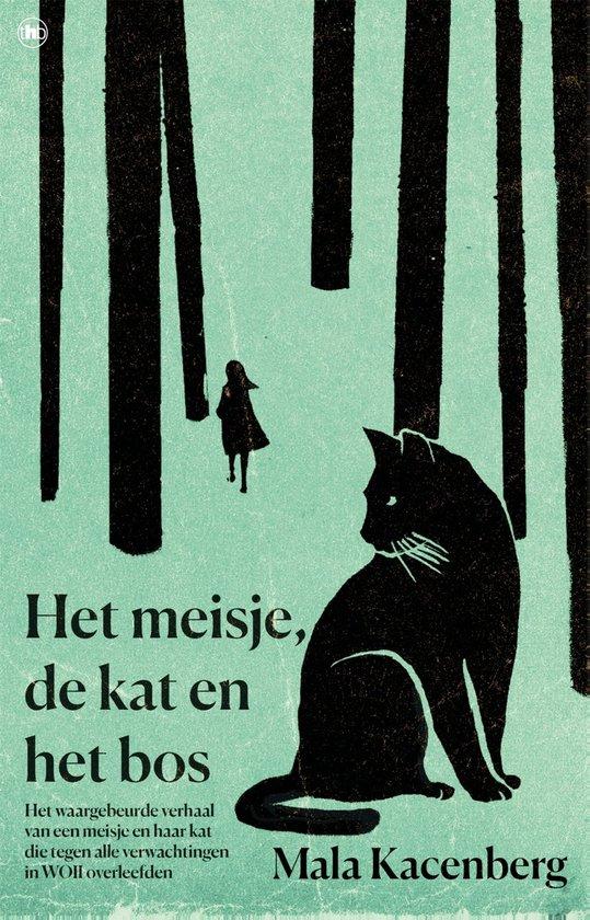 Boek cover Het meisje, de kat en het bos van Mala Kacenberg (Paperback)