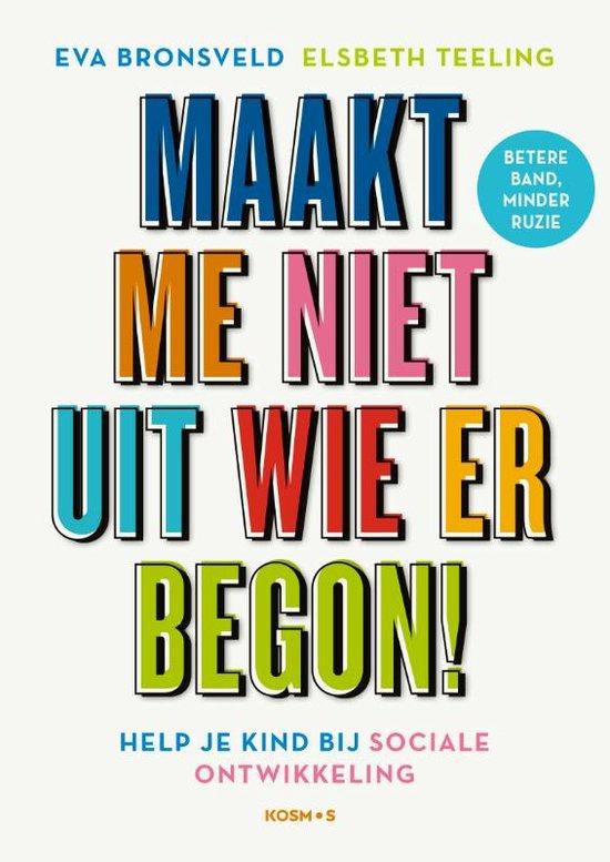 Boek cover Maakt me niet uit wie er begon! van Eva Bronsveld (Paperback)