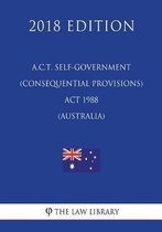 A.C.T. Self-Government (Consequential Provisions) ACT 1988 (Australia) (2018 Edition)