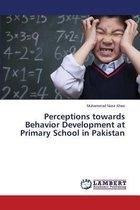 Perceptions Towards Behavior Development at Primary School in Pakistan
