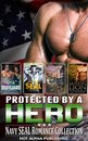 "Protected by a ""HERO"" : Navy Seal Romance Collection"