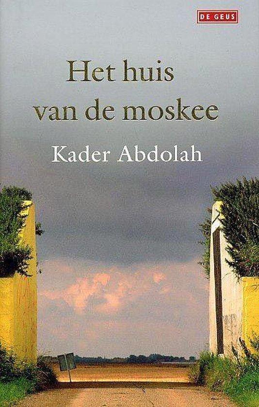 Het Huis Van De Moskee - Kader Abdolah   Fthsonline.com