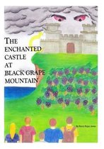 The Enchanted Castle at Black Grape Mountain
