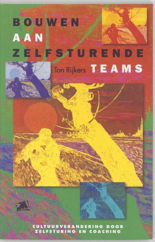 Bouwen aan zelfsturende teams - T. Rijkers |