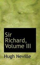Sir Richard, Volume III