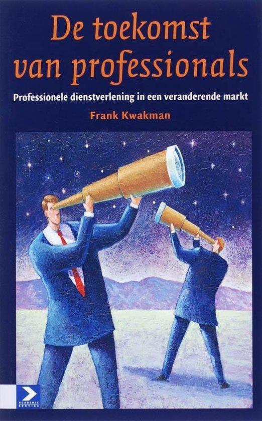 De toekomst van professionals - F. Kwakman |