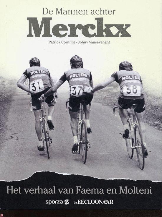 Boek cover De Mannen Achter Merckx van Patrick Cornillie (Hardcover)