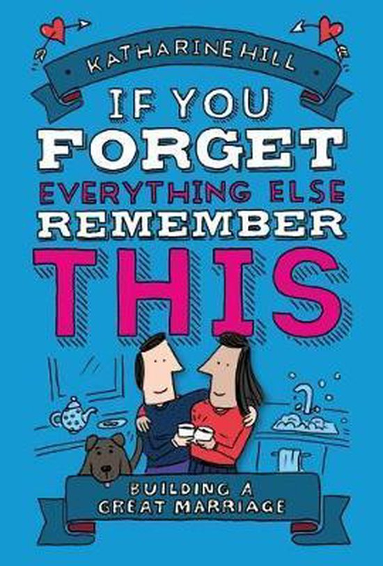 If You Forget Everything Else, Remember This