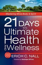 21 Days to Ultimate Health and Wellness