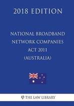 National Broadband Network Companies ACT 2011 (Australia) (2018 Edition)