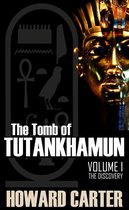 The Tomb of Tutankhamen Vol I: The Discovery