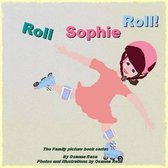 Roll Sophie Roll!