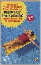 Badmeester, ben ik al bruin ?