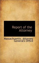 Report of the Attorney