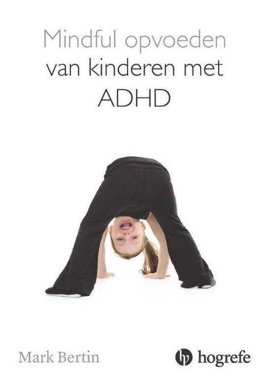 Mindful opvoeden van kinderen met ADHD - Mark Bertin |