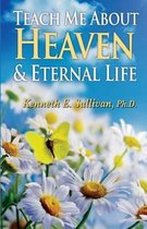Teach Me about Heaven and Eternal Life