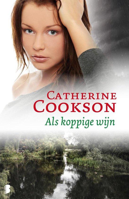 Als koppige wijn - Catherine Cookson |