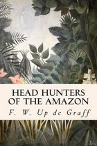 Head Hunters of the Amazon