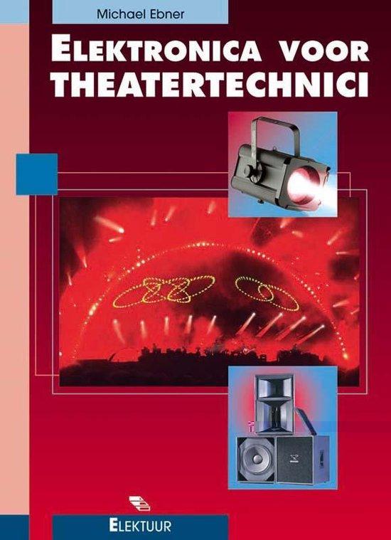 Elektronica voor theatertechnici - M. Ebner |