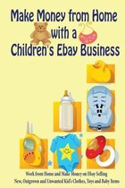 Make Money from Home with a Children's Ebay Business