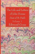 The Life and Letters of John Donne, Vol I