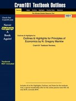 Outlines & Highlights for Principles of Economics by N. Gregory Mankiw