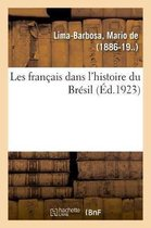 Les Fran ais Dans l'Histoire Du Br sil