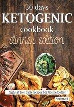 30 Days Ketogenic Cookbook: Dinner Edition