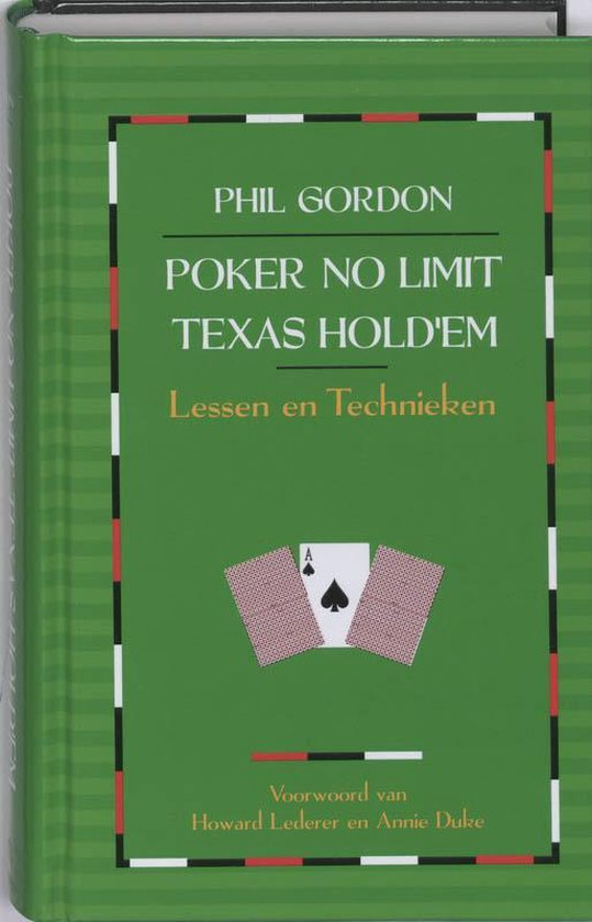 Poker no limit Texas hold'em; lessen en technieken - Phil Gordon |