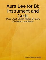 Aura Lee for Bb Instrument and Cello - Pure Duet Sheet Music By Lars Christian Lundholm