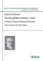 The Life and Work of Semen L. Frank. A Study of Russian Religious Philosophy