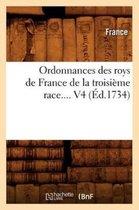 Ordonnances des roys de France de la troisieme race. Volume 4 (Ed.1734)