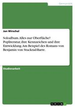 Soloalbum. Alles nur Oberfläche? Popliteratur, ihre Kennzeichen und ihre Entwicklung. Am Beispiel des Romans von Benjamin von Stuckrad-Barre.