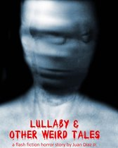 Omslag Lullaby and Other Weird Tales (a flash fiction horror story)