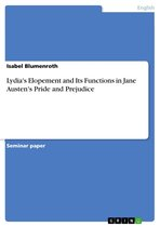 Lydia's Elopement and Its Functions in Jane Austen's Pride and Prejudice