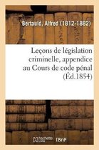 Lecons de legislation criminelle, appendice au Cours de code penal