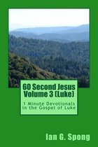60 Second Jesus Volume 3 (Luke)
