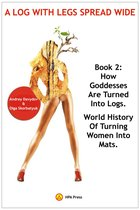How Goddesses Are Turned Into Logs: World History Of Turning Women Into Mats