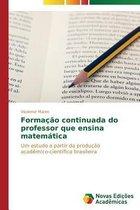 Formacao Continuada Do Professor Que Ensina Matematica