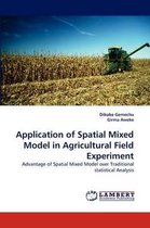 Application of Spatial Mixed Model in Agricultural Field Experiment