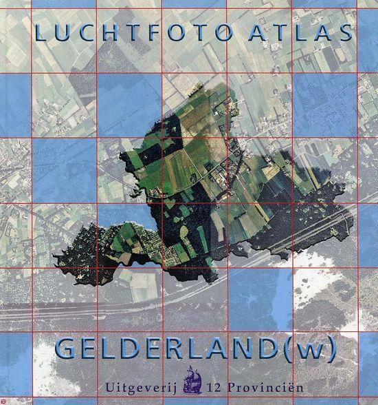 Luchtfotoatlas Gelderland (W) - M Kuiper  