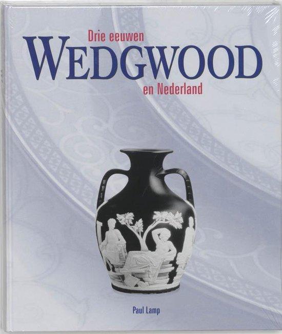 Drie eeuwen Wedgewood en Nederland - Paul Lamp  